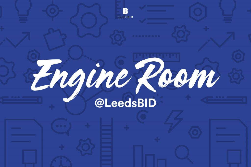 Engine Room @ LeedsBID: Spring Overview